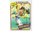 Bob McClure Milwaukee Brewers Autographed 1980 Topps Card