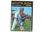 Bart Johnson Chicago White Sox Autographed 1971 Topps Card
